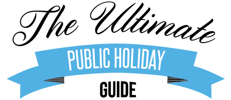 The Ultimate Public Holiday Guide